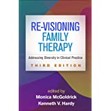 Re-Visioning Family Therapy: Addressing Diversity in Clinical Practice 3ed