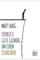 Ziemlich gute Gründe, am Leben zu bleiben (German Edition) Kindle Edition