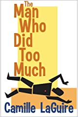 The Man Who Did Too Much (A Starling and Marquette Mystery) Kindle Edition