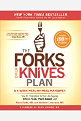 The Forks Over Knives Plan: How to Transition to the Life-Saving, Whole-Food, Plant-Based Diet Kindle Edition