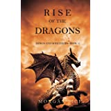 Rise of the Dragons (Kings and Sorcerers--Book 1)
