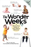 The Wonder Weeks: A Stress-Free Guide to Your Baby's Behavior with the 10 Predictable Leaps