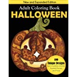 Halloween Adult Coloring Book: New and Expanded Edition, 100 Unique Designs, Jack-o-Lanterns, Witches, Haunted Houses, and Mo
