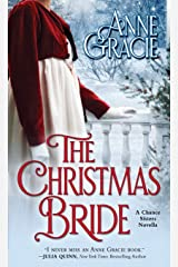 The Christmas Bride: A sweet, Regency-era Christmas novella about forgiveness, redemption - and love. (The Chance Sisters) ペーパーバック
