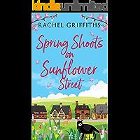 Spring Shoots on Sunflower Street: An uplifting feel-good ro…