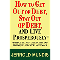 How to Get Out of Debt, Stay Out of Debt, and Live Prosperou…