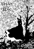 Under the Rose 春の賛歌 第37話 #2 【先行配信】 Under the Rose 《先行配信》 (バーズコミックス)