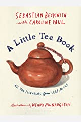 A Little Tea Book: All the Essentials from Leaf to Cup Kindle Edition