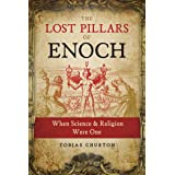 The Lost Pillars of Enoch: When Science and Religion Were One