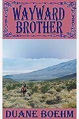 Wayward Brother (A Gideon Johann Western Book 8) Kindle Edition