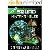 THE SQUAD Mintaka Melee: (Novelette 5)