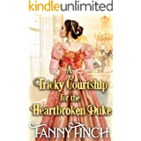 A Tricky Courtship for the Heartbroken Duke: A Clean & Sweet Regency Historical Romance Novel
