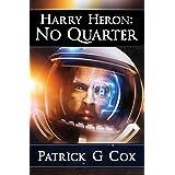 Harry Heron No Quarter (The Harry Heron Series Book 3)