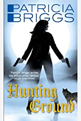 Hunting Ground: Alpha and Omega: Book 2 Kindle Edition