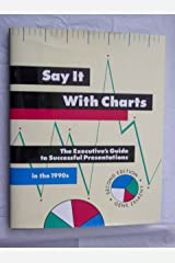 Say It With Charts: The Executive's Guide to Successful Presentations in the 1990s ハードカバー