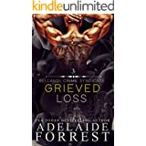 Grieved Loss: A Dark Mafia Romance (Bellandi Crime Syndicate Book 3)