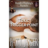 Toxic Trigger-point: Shandra Higheagle Mystery