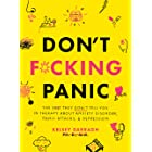 Don't F*cking Panic: The Shit They Don't Tell You in Therapy About Anxiety Disorder, Panic Attacks, & Depression