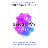 The Sensitive Soul: Life strategies for thriving in an overwhelming world