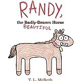 Randy, the Badly Drawn Horse