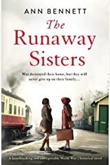 The Runaway Sisters: A heartbreaking and unforgettable World War 2 historical novel Kindle Edition
