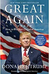 Great Again: How to Fix Our Crippled America Kindle Edition