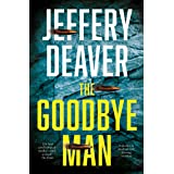 The Goodbye Man: The latest new action crime thriller from the No. 1 Sunday Times bestselling author (Colter Shaw Thriller, B