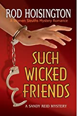 Such Wicked Friends: A Women Sleuths Mystery (Sandy Reid Mystery Series Book 3) Kindle Edition