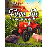 Farm Life Coloring Book: An Adult Coloring Book Featuring Charming Country Farm Scenes and Beautiful Farm Animals for Stress