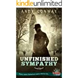 Unfinished Sympathy: Mystery, suspense, blackmail and scandal in 1908 New York... (Touchstone Book 12)