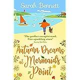 Autumn Dreams at Mermaids Point: A brand new warm, escapist, feel-good read from Sarah Bennett