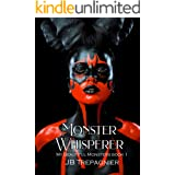 Monster Whisperer: A Dark Reverse Harem Romance (My Beautiful Monsters Book 1)