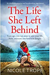 The Life She Left Behind: An absolutely gripping and heartbreaking page turner Kindle Edition