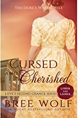 Cursed & Cherished: The Duke's Wilful Wife (Love's Second Chance: Tales of Lords & Ladies Book 2) Kindle Edition