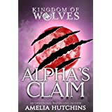 Alpha's Claim (Kingdom of Wolves Book 7)