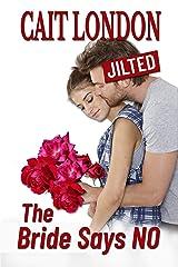 The Bride Says No: Romantic Comedy Kindle Edition