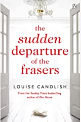 The Sudden Departure of the Frasers: The addictive suspense from the bestselling author of Our House Kindle Edition
