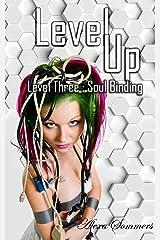 Level Up: Level Three : Soul Binding Kindle Edition