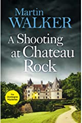 A Shooting at Chateau Rock: A terrific mystery full of local colour and Bruno's Gallic charm (The Dordogne Mysteries) Kindle Edition