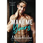 Make Me Yours: A Small Town Single Dad Romance (Bellamy Creek Series Book 2)