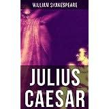 JULIUS CAESAR: Including The Classic Biography: The Life of William Shakespeare