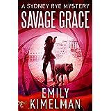 Savage Grace (A Sydney Rye Mystery, Book #12)