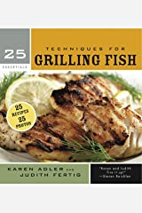 25 Essentials: Techniques for Grilling Fish Kindle Edition