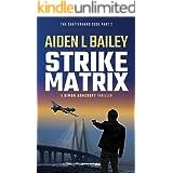 Strike Matrix: The Shatterhand Code Part 2 (Simon Ashcroft)