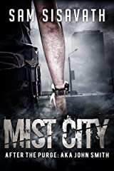 Mist City (After The Purge: AKA John Smith, Book 1) Kindle Edition
