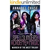 Warden of the West Trilogy (Spellslingers Academy of Magic)