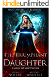 The Triumphant Daughter (Unstoppable Liv Beaufont Book 4) (E…