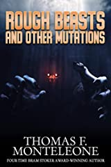 Rough Beasts and Other Mutations Kindle Edition