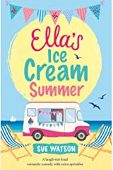Ella's Ice-Cream Summer: A laugh out loud romantic comedy with extra sprinkles Kindle Edition