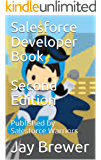 Salesforce Developer Book  Second Edition: Published by Salesforce Warriors (English Edition)